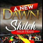 Shiloh High Praise 2017 - 2020 - A New Dawn Gospel Mixtape
