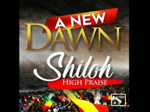 Shiloh High Praise 2017 - 2020 - A New Dawn Gospel Mixtape