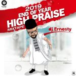 2019 End Of Year Gospel Mixtape - High Praise Mixtape