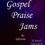 [December 2019 Gospel Mixtape] – Gospel Praise Jam