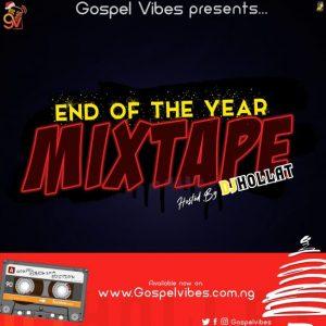 End Of The Year Mixtape (2019 Edition) - Gospel Mixtape 2020