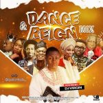 Nigerian Gospel Dance & Reign Party Mixtape