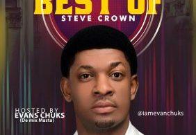Evan Chuks - Best of Steve Crown Mix
