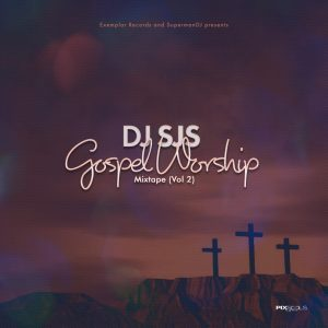 DJ SJS – Gospel Worship Mix (Vol 2) (Inspirational Worship Mp3 Songs)