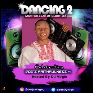 DJ Virgin – Dancing 2 Glory Mix (Nigeria Gospel Mixtape)