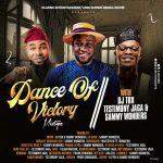 Victory Dance Gospel DJ Mix - Sammy Wonders, Testimony Jaga, Frank Edwards, Ada, Talkin Machin