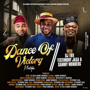 Victory Dance Gospel DJ Mix - Sammy Wonders, Testimony Jaga, Frank Edwards, Ada, Talkin Machin