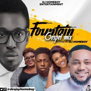 Fountain Gospel DJ Mix (Powerful Christian Mp3 Songs)