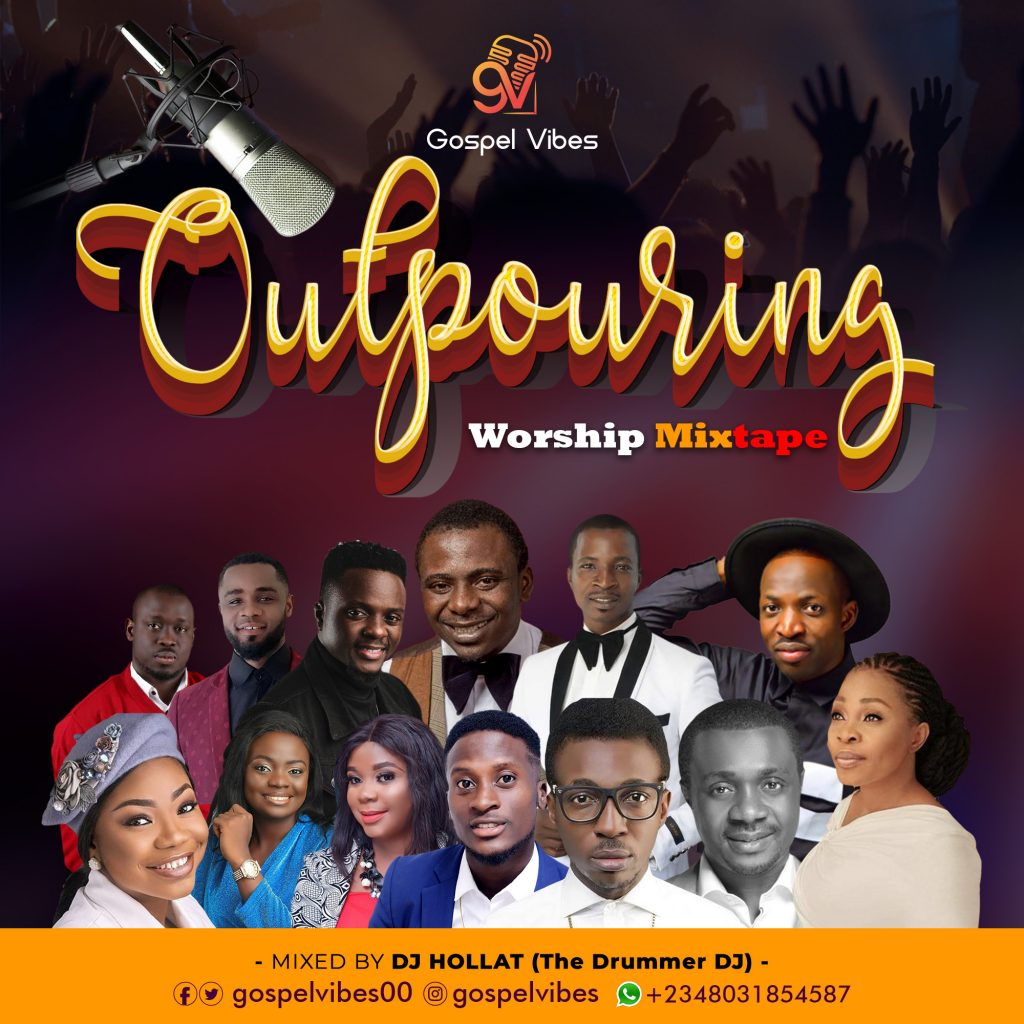 Latest Naija Worship Mixtape (Outpouring Worship Mixtape 2020)