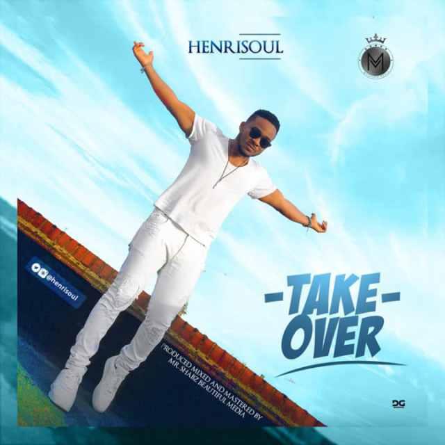 Henrisoul – Take Over(Mp3 Download + Lyrics)