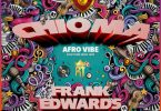 Frank Edwards – Chioma Afro(Mp3 Download + Lyrics)