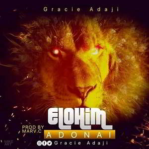 Gracie Adaji – Elohim Adonai(Mp3 Download + Lyrics)