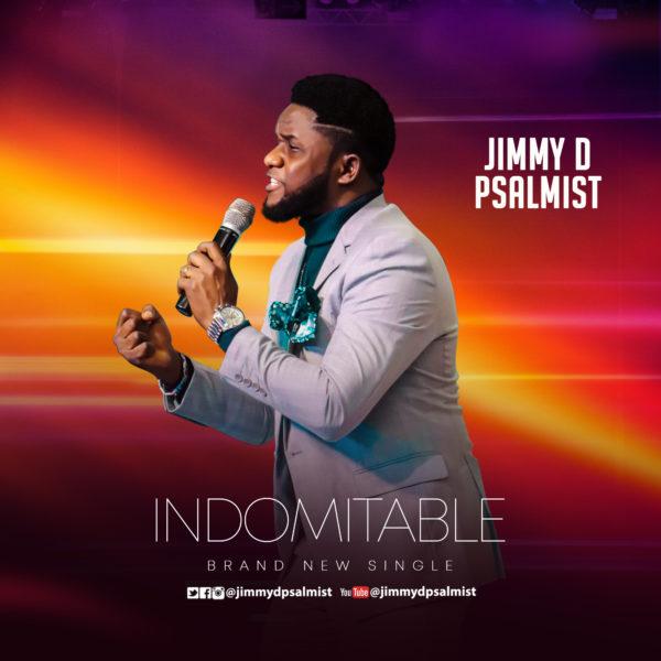 Jimmy D Psalmist – Indomitable(Mp3 Download + Lyrics)