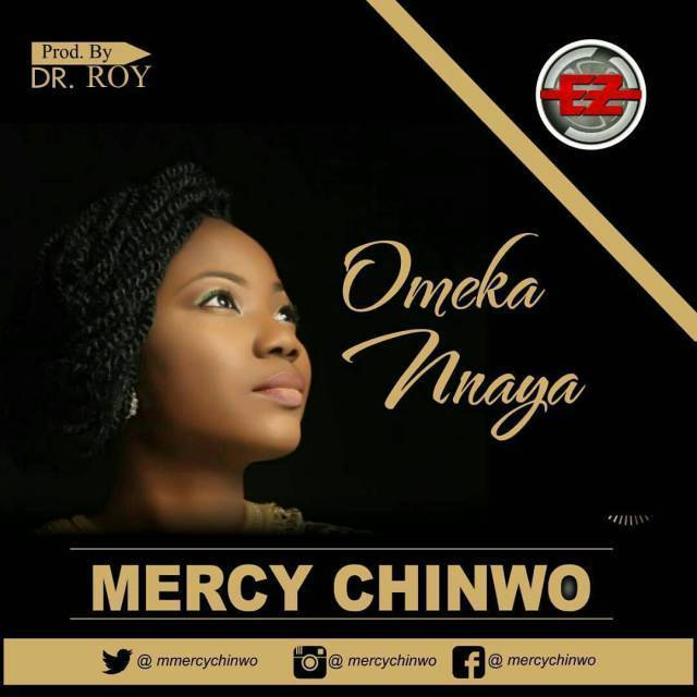 Mercy Chinwo – Omekannaya(Mp3 Download + Lyrics)