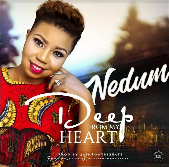 Nedum – Deep From My Heart(Mp3 Download + Lyrics)
