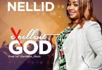 Nellid – Excellent God(Mp3 Download + Lyrics)