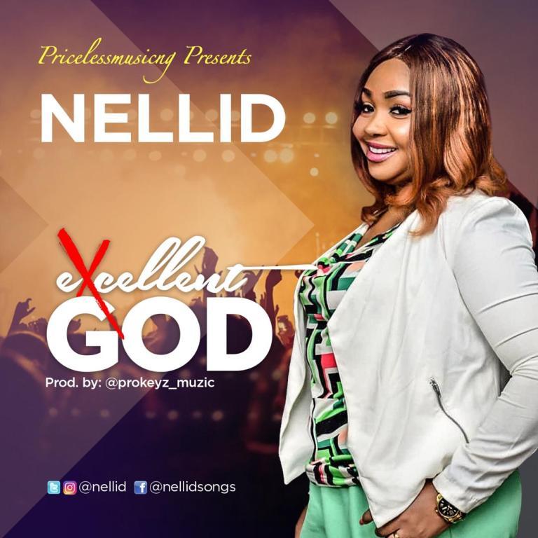 Nellid – Excellent God(Mp3 Download + Lyrics)