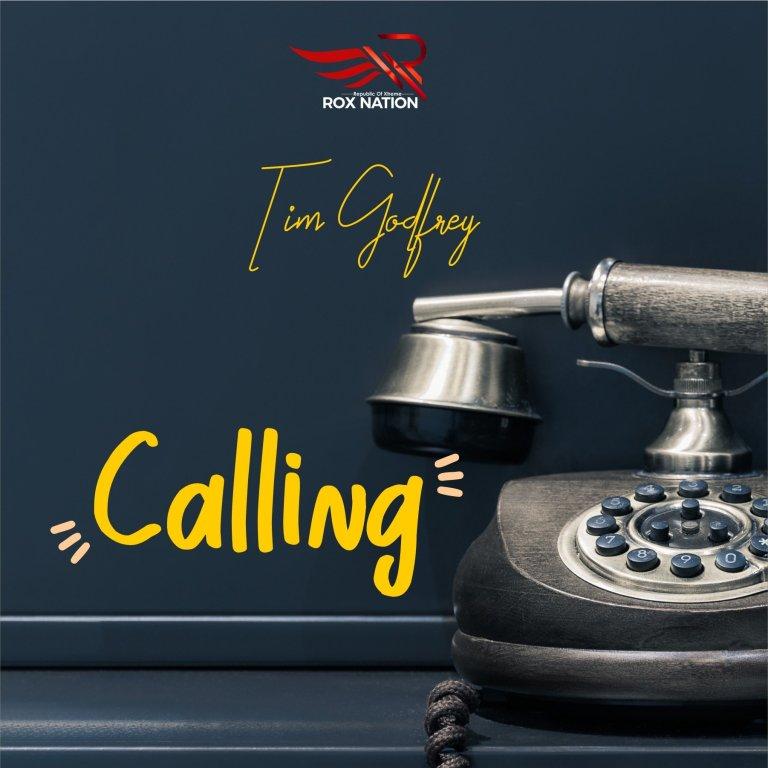 Tim Godfrey – Calling(Mp3 Download + Lyrics)